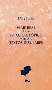En la imagen, la cubierta de la obra de Félix Julbe, reeditada a propuesta de David Trías.